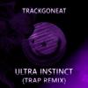 Ultra Instinct (Trap Remix)