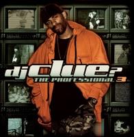 The Professional 3 - DJ Clue