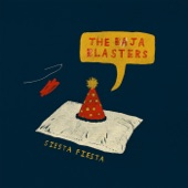 The Baja Blasters - Last Great Party House