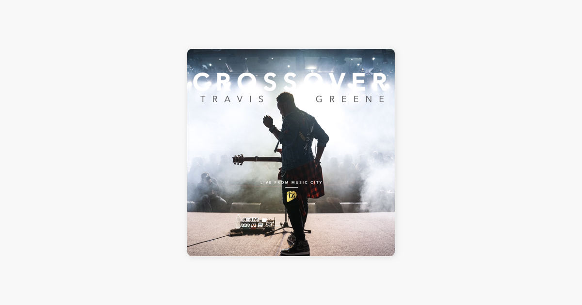‎Crossover: Live from Music City by Travis Greene