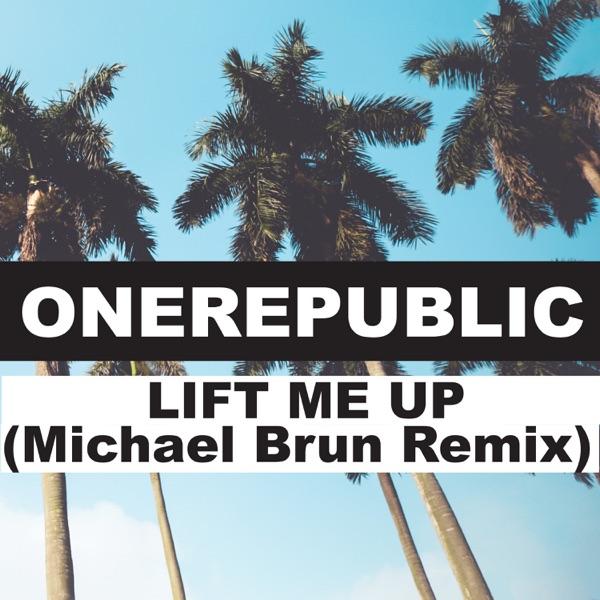 Lift Me Up (Michael Brun Remix) - Single