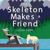 Leigh Perry - The Skeleton Makes a Friend: A Family Skeleton Mystery, Book 5 (Unabridged) artwork