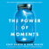 Chip Heath & Dan Heath - The Power of Moments: Why Certain Experiences Have Extraordinary Impact (Unabridged)