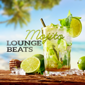 Mojito Lounge Beats: Best of Tropical Chill House