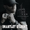 Just as I Am (Platinum Edition), Brantley Gilbert