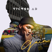 Wetin We Gain-Victor AD