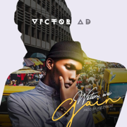 Wetin We Gain - Victor AD - Victor AD