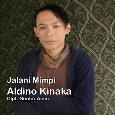Aldino Kinaka Jalani Mimpi