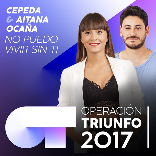 No Puedo Vivir Sin Ti (Operación Triunfo 2017) - Single