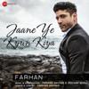 Farhan Akhtar & Rochak Kohli - Jaane Ye Kyun Kiya artwork
