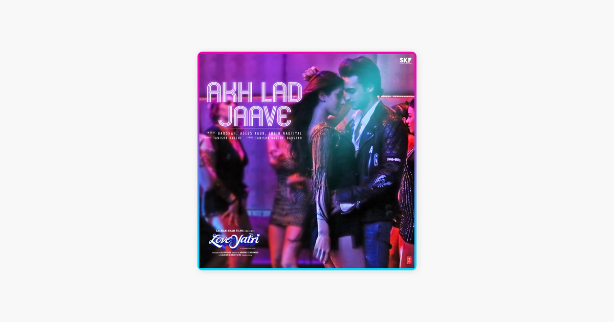 akh lad jaave video song download likewap