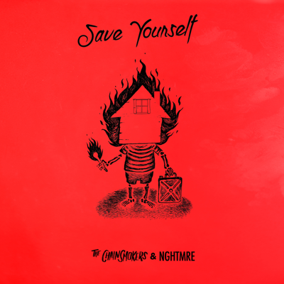 Save Yourself - The Chainsmokers & NGHTMRE song