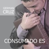 Consumado Es - German Cruz