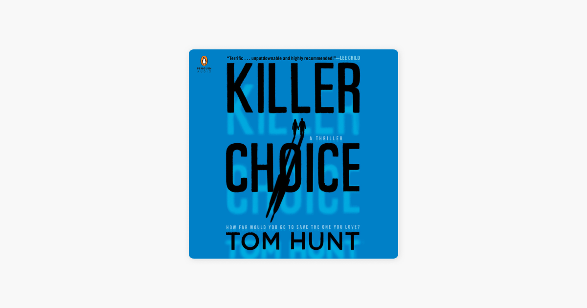Killer Choice (Unabridged) - Tom Hunt