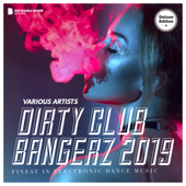 Dirty Club Bangerz 2019 (Deluxe Version)