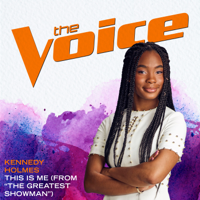 "Kennedy Holmes - This Is Me (From ""The Greatest Showman"") [The Voice Performance]"