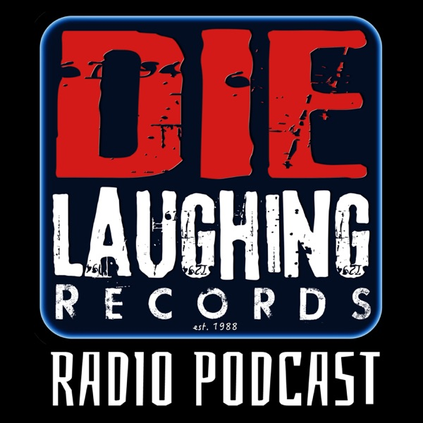 Die Laughing Records Radio Podcast