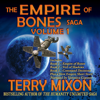 Terry Mixon - The Empire of Bones Saga, Volume 1 (Unabridged)  artwork