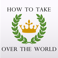 Podcast cover art for How to Take Over the World