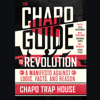 The Chapo Guide to Revolution: A Manifesto Against Logic, Facts, and Reason (Unabridged) - Chapo Trap House