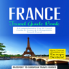 Passport to European Travel Guides - France Travel Guide Book: A Comprehensive Top Ten Travel Guide to France & Unforgettable French Travel (Unabridged)  artwork