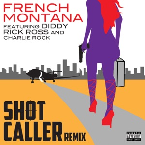 French Montana - Shot Caller (Remix) [feat. Diddy, Rick Ross & Charlie Rock]