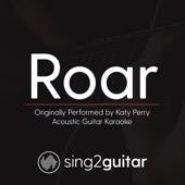 Roar (Originally Performed by Katy Perry) [Acoustic Guitar Karaoke]