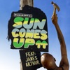 Sun Comes Up feat James Arthur Remixes Pt 2 EP