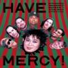 Have Mercy Live