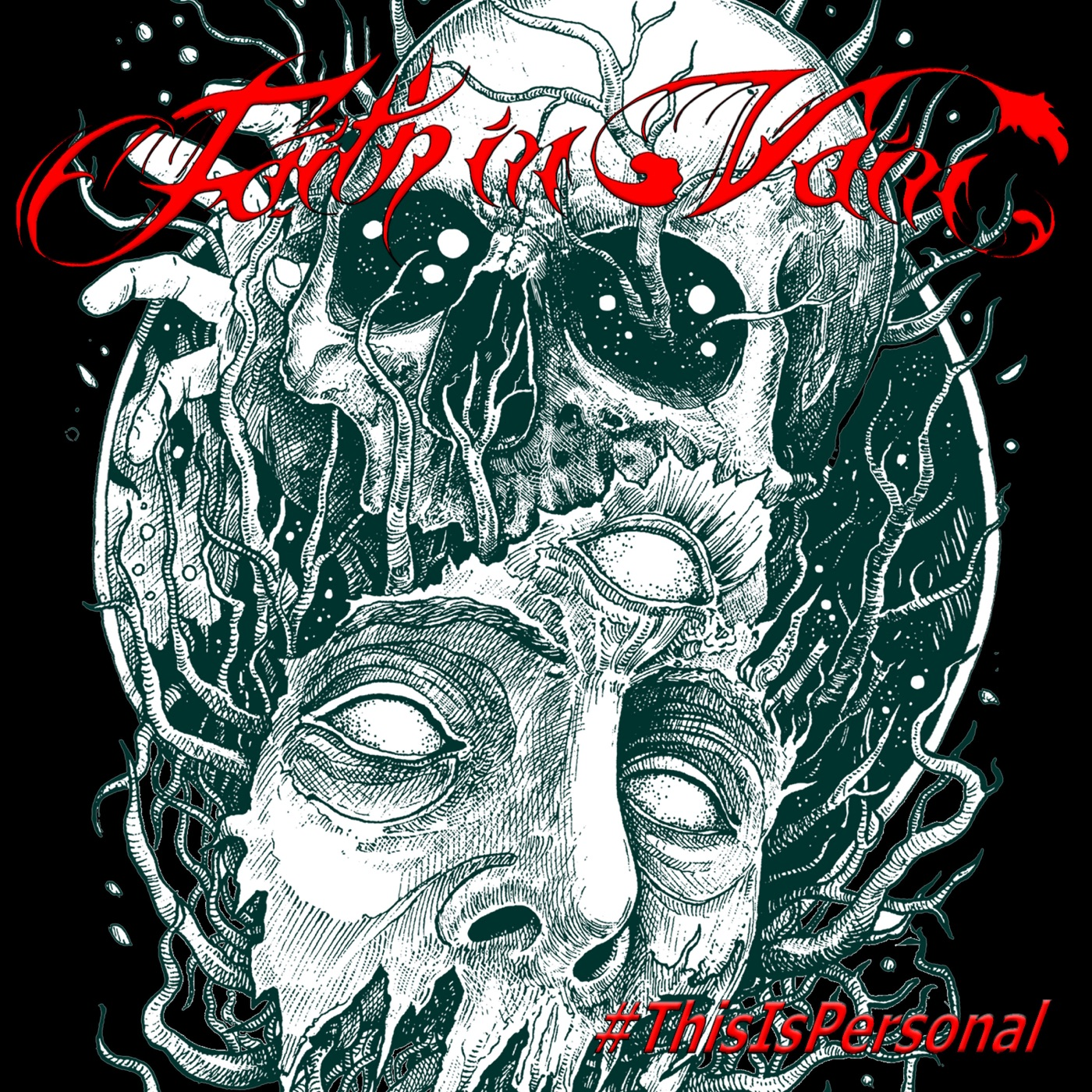 Faith in Vain - #ThisIsPersonal (2018)