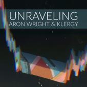 Unraveling - Aron Wright & Klergy