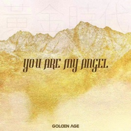 You Are My Angel Single By Golden Age On Apple Music