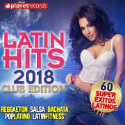 LATIN HITS 2018 (60 Super Éxitos Latinos - Club Edition) - Various Artists - Various Artists
