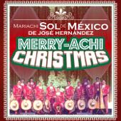 Merry – Achi Christmas-Mariachi Sol de Mexico de Jose Hernandez