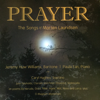 Prayer: The Songs of Morten Lauridsen - Jeremy Huw Williams & Paula Fan