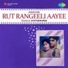 Rut Rangeeli Ayee