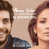 Álvaro Soler - El Mismo Sol (Under the Same Sun) [B-Case Remix] [feat. Jennifer Lopez]