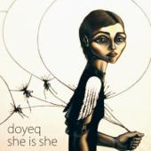 She Is She - Doyeq