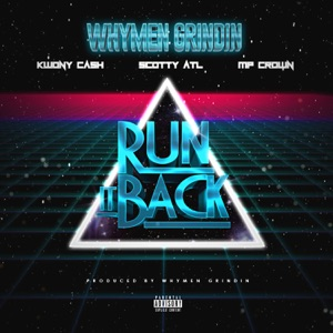 Run It Back (feat. Scotty ATL & MP Crown) - EP Mp3 Download