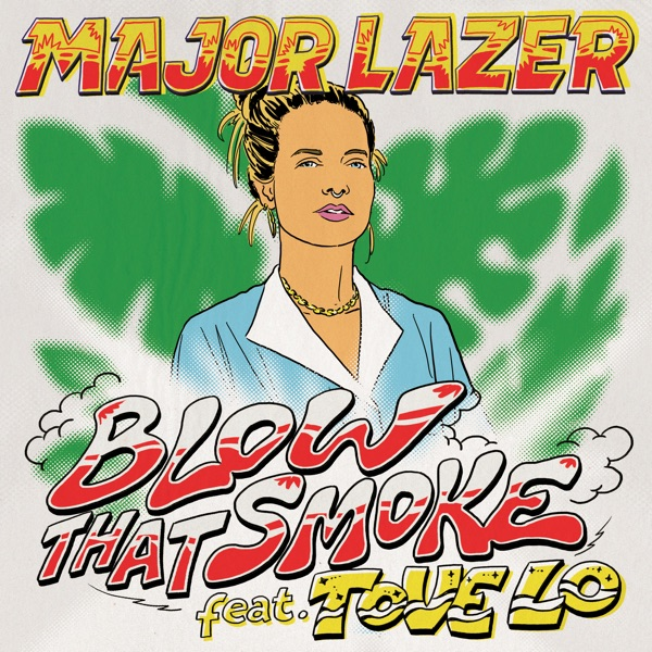 Blow That Smoke (feat. Tove Lo) - Single