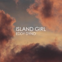 Island Girl - Single by Eddy Dyno on Apple Music