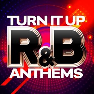 Turn it Up: R&B Anthems