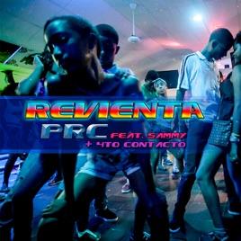 Revienta (feat. Cuarto Contacto) - Single by PRC