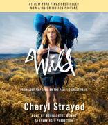 Wild: From Lost to Found on the Pacific Crest Trail (Unabridged)