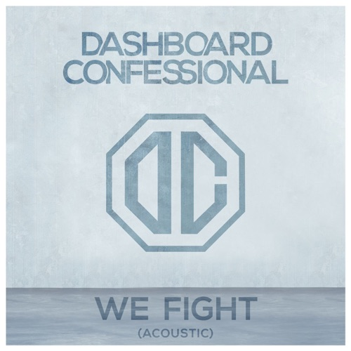 Dashboard Confessional - We Fight (Acoustic) - Single
