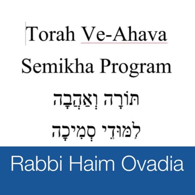 Semikha Program - Torah Ve-Ahava by Rabbi Haim Ovadia on Apple Podcasts