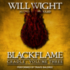 Blackflame: Cradle, Book 3 (Unabridged) - Will Wight