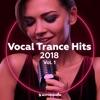 Vocal Trance Hits 2018, Vol. 1