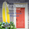 Mary Alice Monroe - Beach House Reunion (Unabridged)  artwork