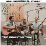 The Kingston Trio - The Wanderer